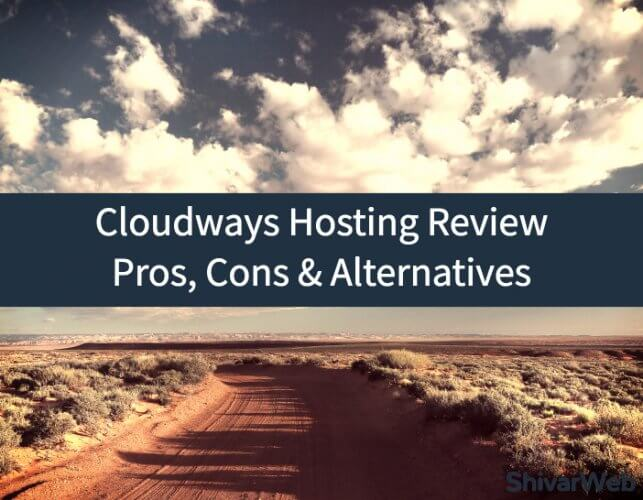 Cloudways Hosting Review_ Pros, Cons, and Alternatives