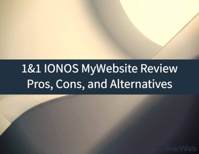 1&1 IONOS MyWebsite Review_ Pros, Cons, and Alternatives