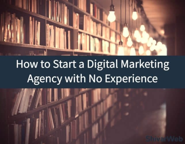 How to Start a Digital Marketing Agency with No Experience