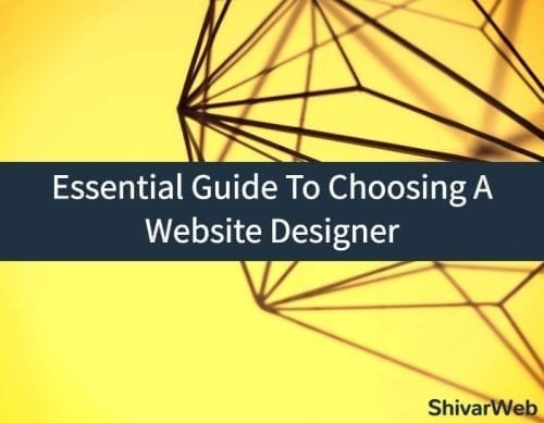 Essential Guide To Choosing A Website Designer