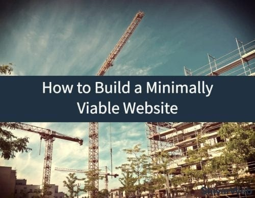 How to Build a Minimally Viable Website