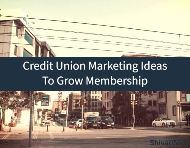 Credit Union Marketing Ideas To Grow Membership