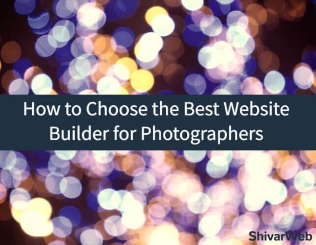 How to Choose the Best Website Builder for Photographers
