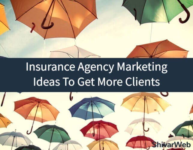 Insurance Agency Marketing Ideas To Get More Clients